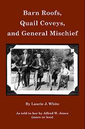 Book by Laurie J. White: Barn Roofs, Quail Coveys, and General Mischief